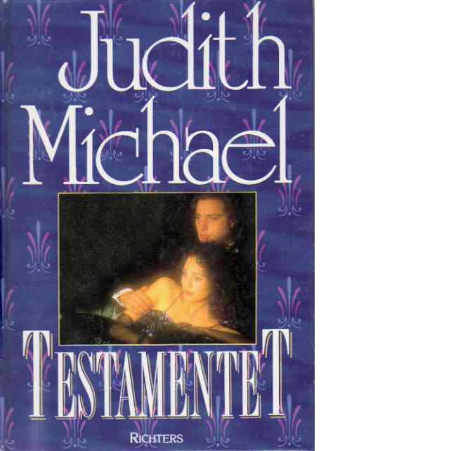 Testamentet - Michael, Judith är pseud. för Judith Barnard & Michael Fain