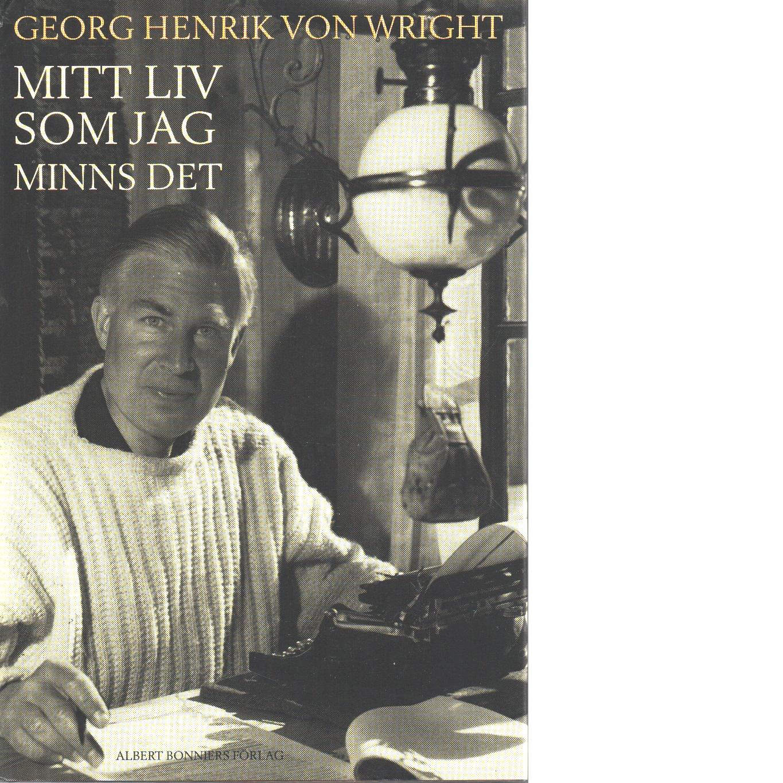 Mitt liv som jag minns det - Wright, Georg Henrik von,