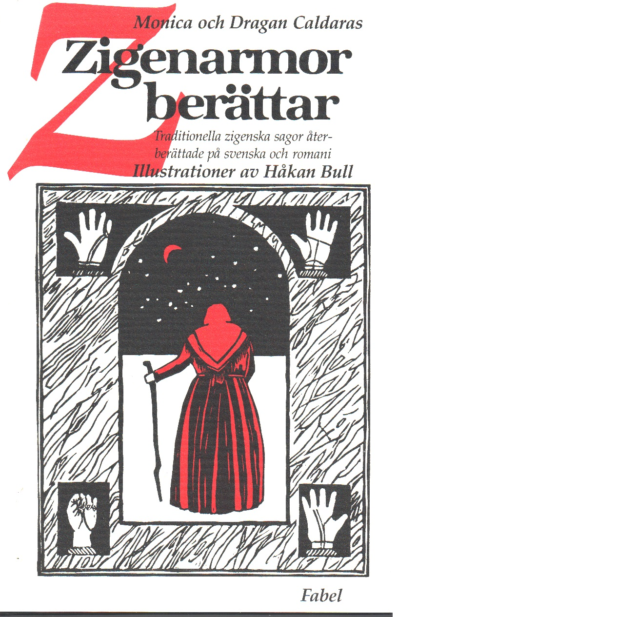 Zigenarmor berättar : traditionella zigenska sagor återberättade på svenska och romani - Caldaras, Monica och Caldaras, Dragan