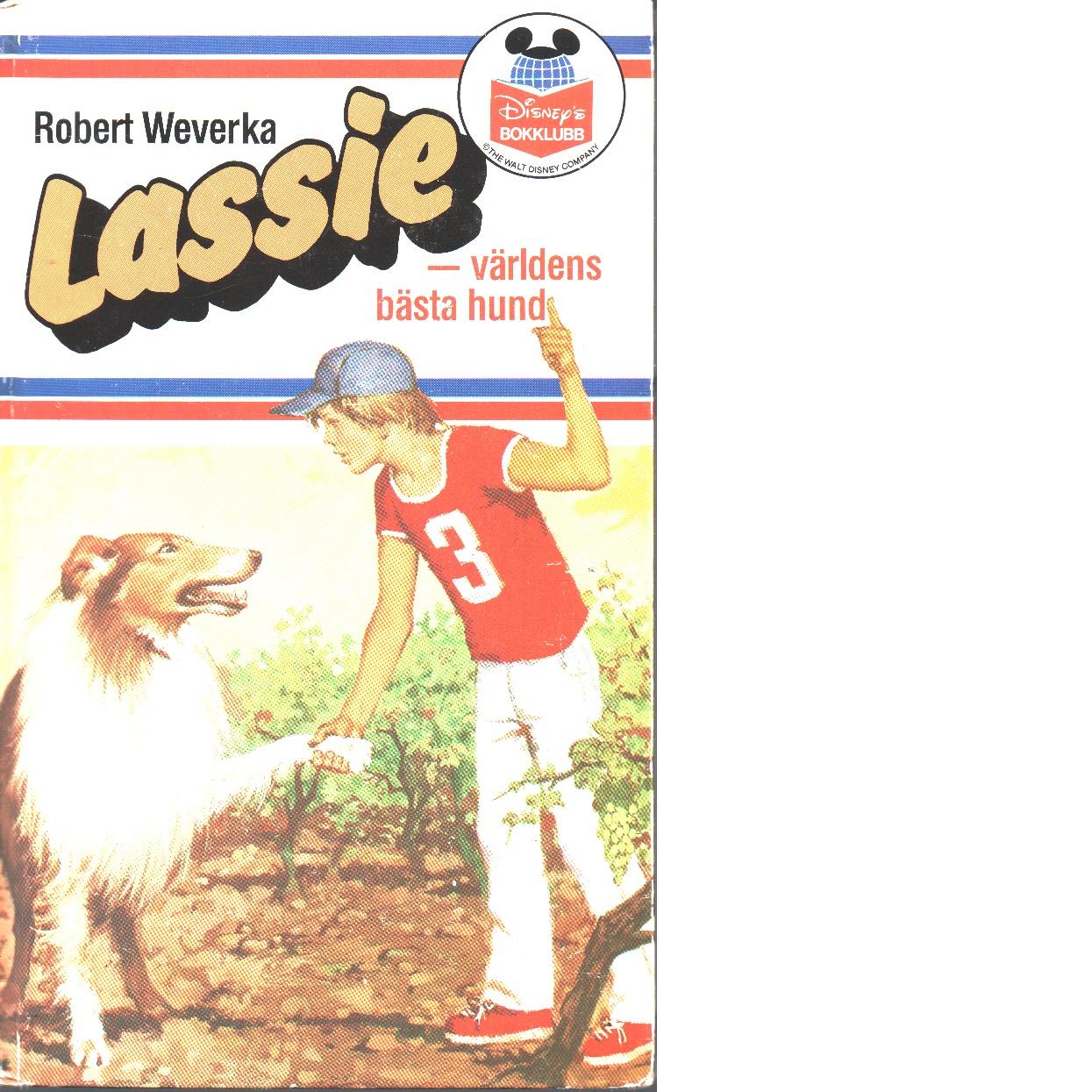 Lassie - världens bästa hund - Weverka, Robert