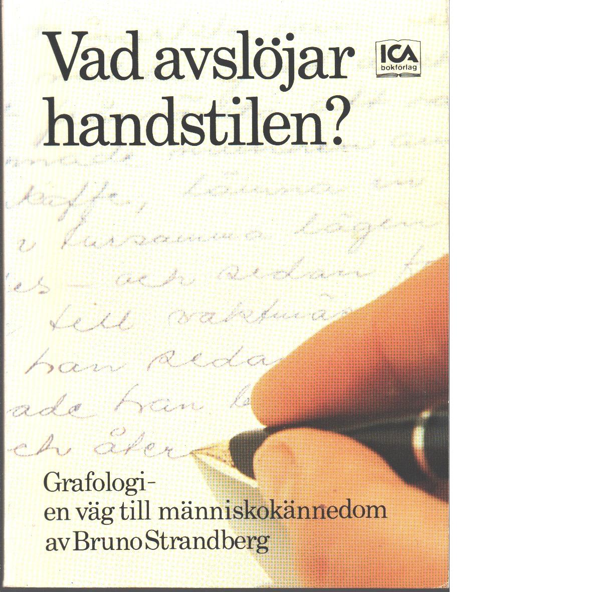 Vad avslöjar handstilen? : grafologi - en väg till människokännedom - Strandberg, Bruno