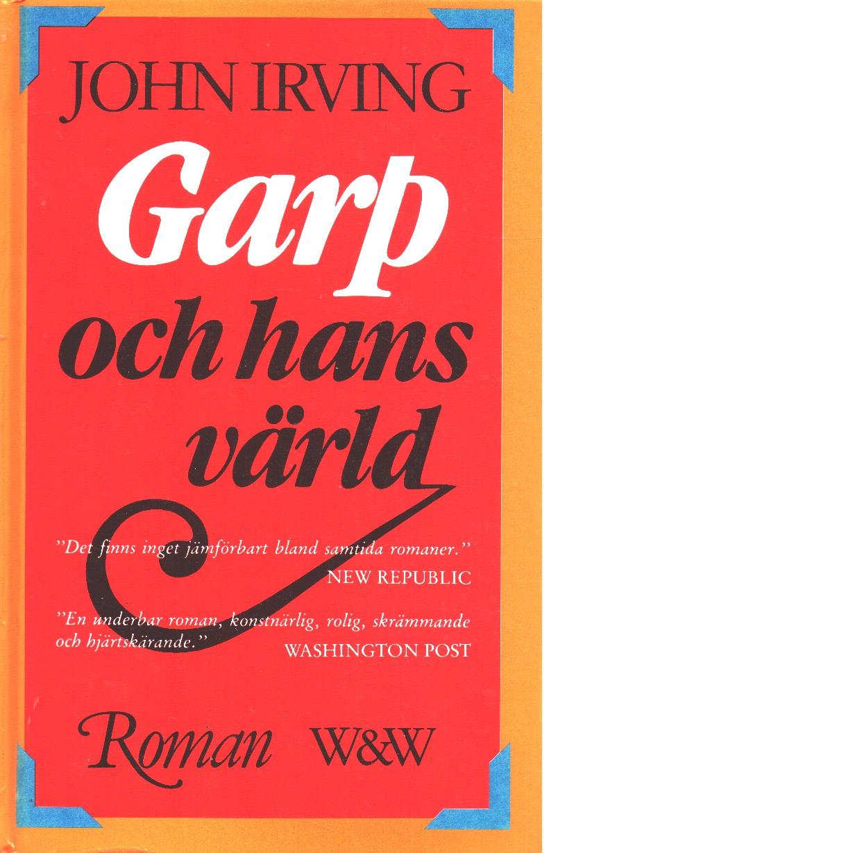 Garp och hans värld - Irving, John