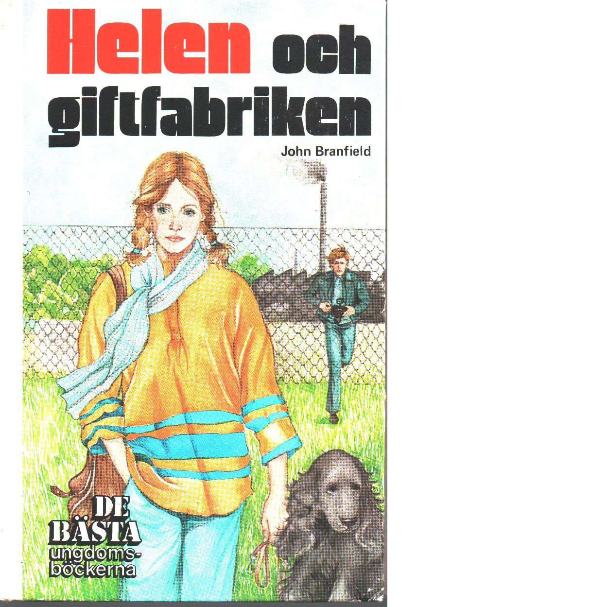 Helen och giftfabriken - Branfield, John
