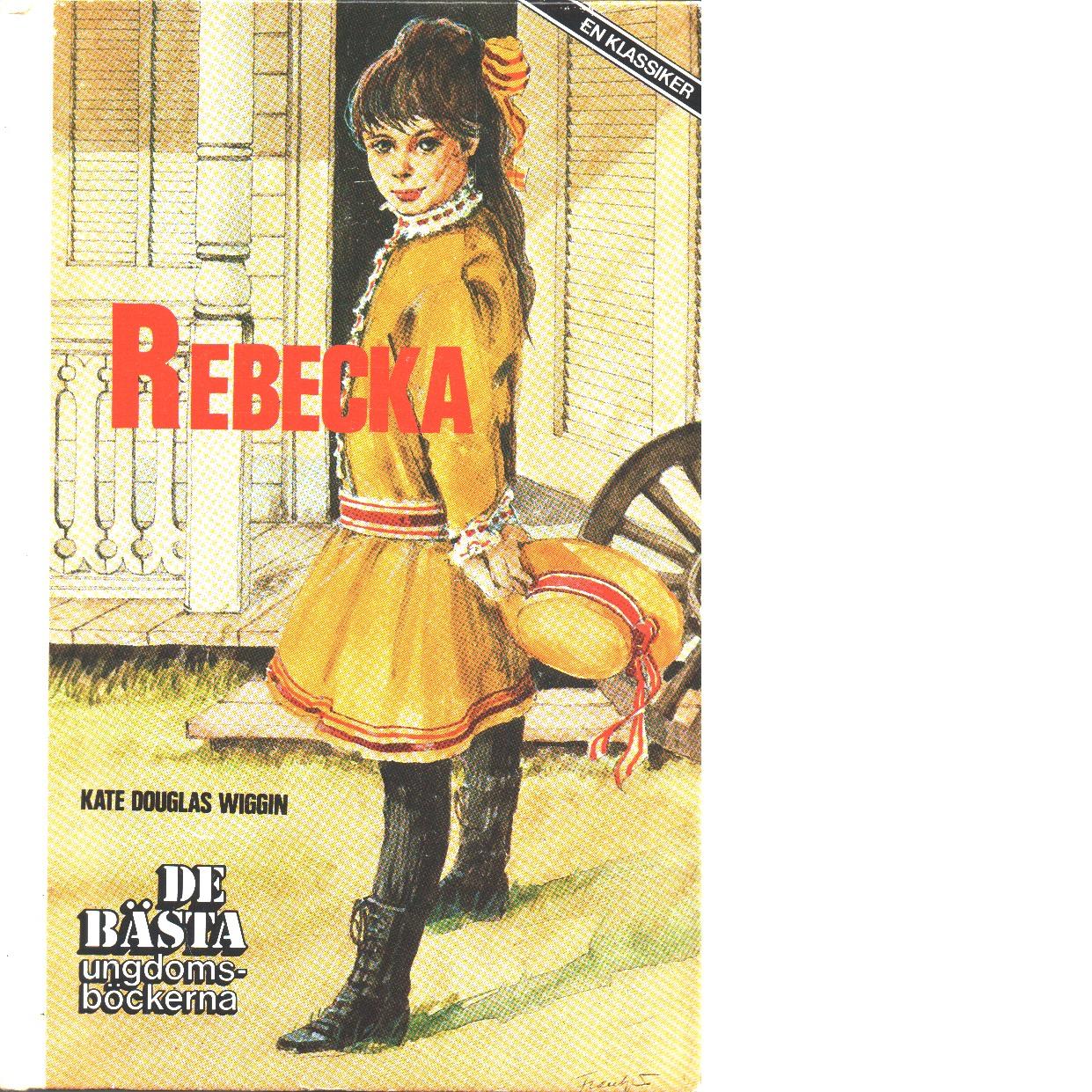 Rebecka - Wiggin, Kate Douglas