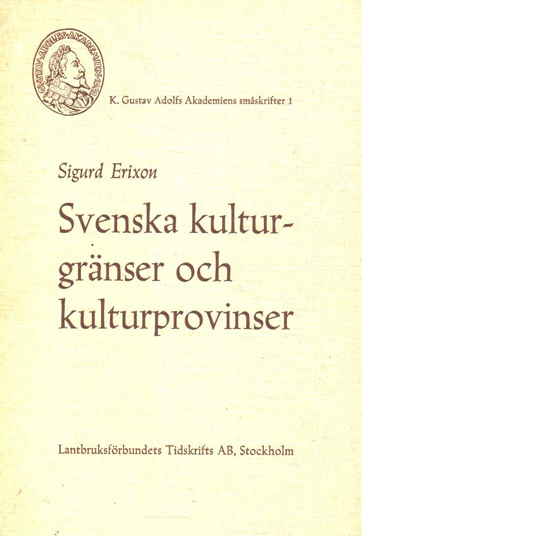 Svenska kulturgränser och kulturprovinser - Erixon, Sigurd