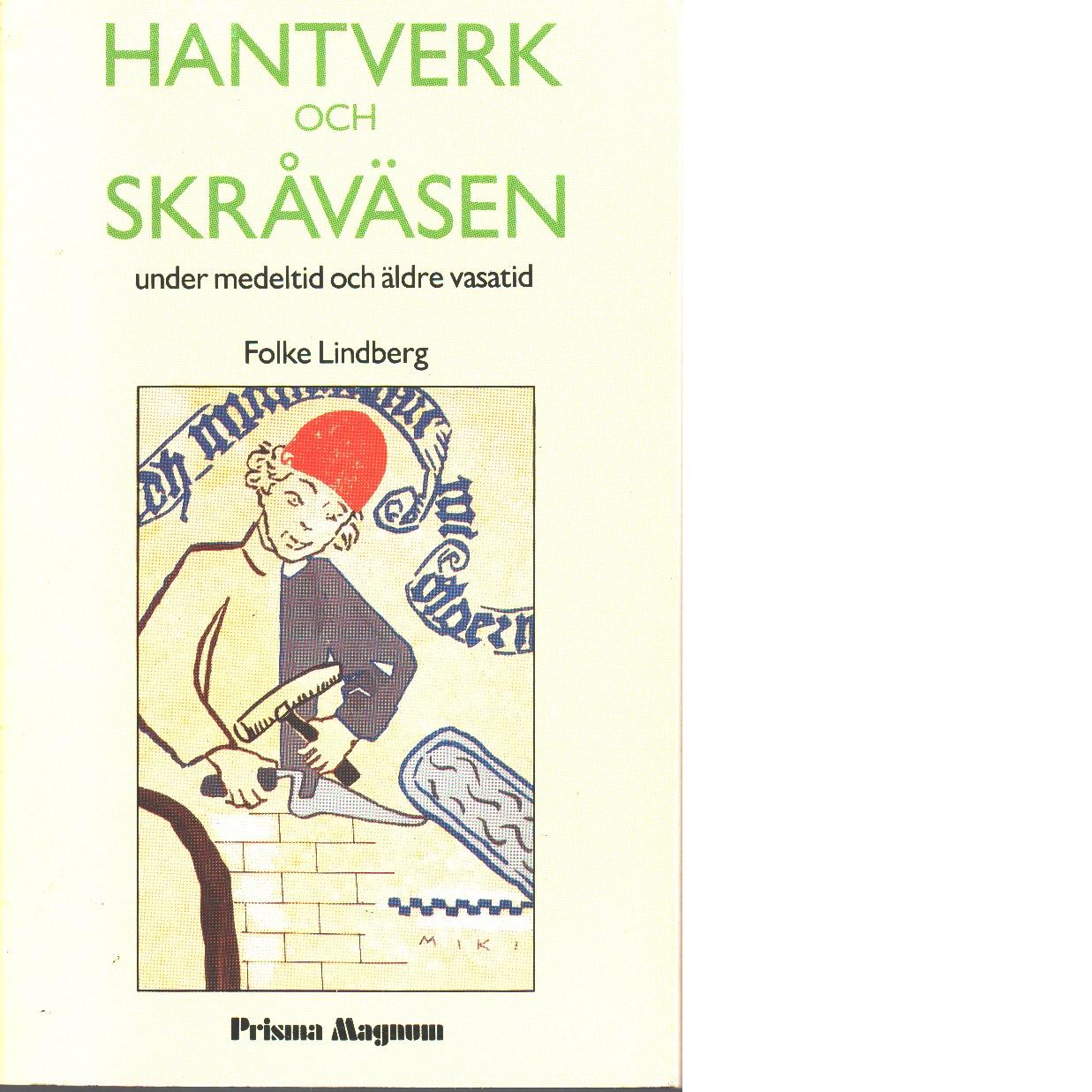 Hantverk och skråväsen under medeltid och äldre vasatid - Lindberg, Folke
