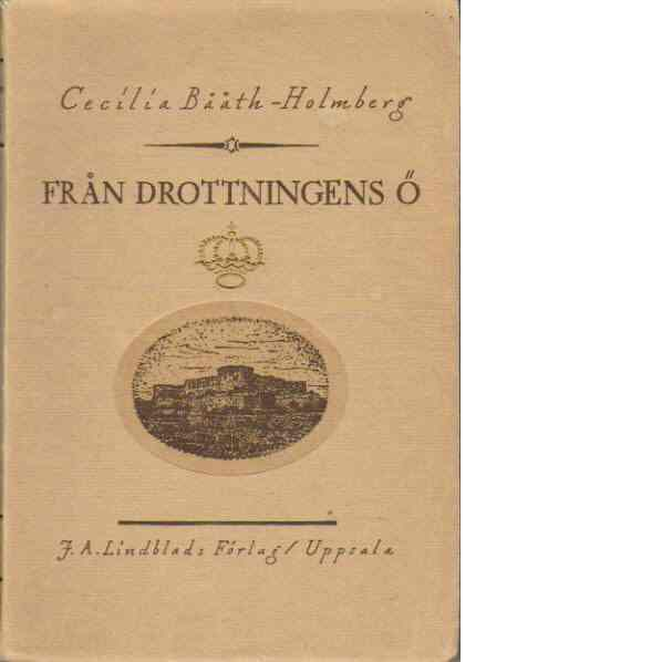 Från drottningens ö : [Öland] : bilder och stämningar - Bååth-Holmberg, Cecilia