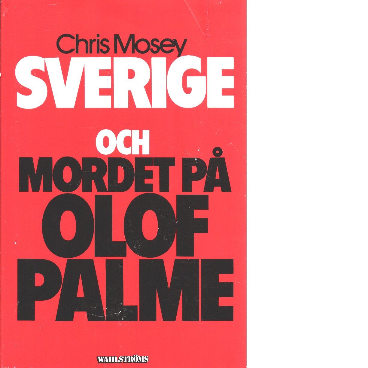 Sverige och mordet på Olof Palme - Mosey, Chris