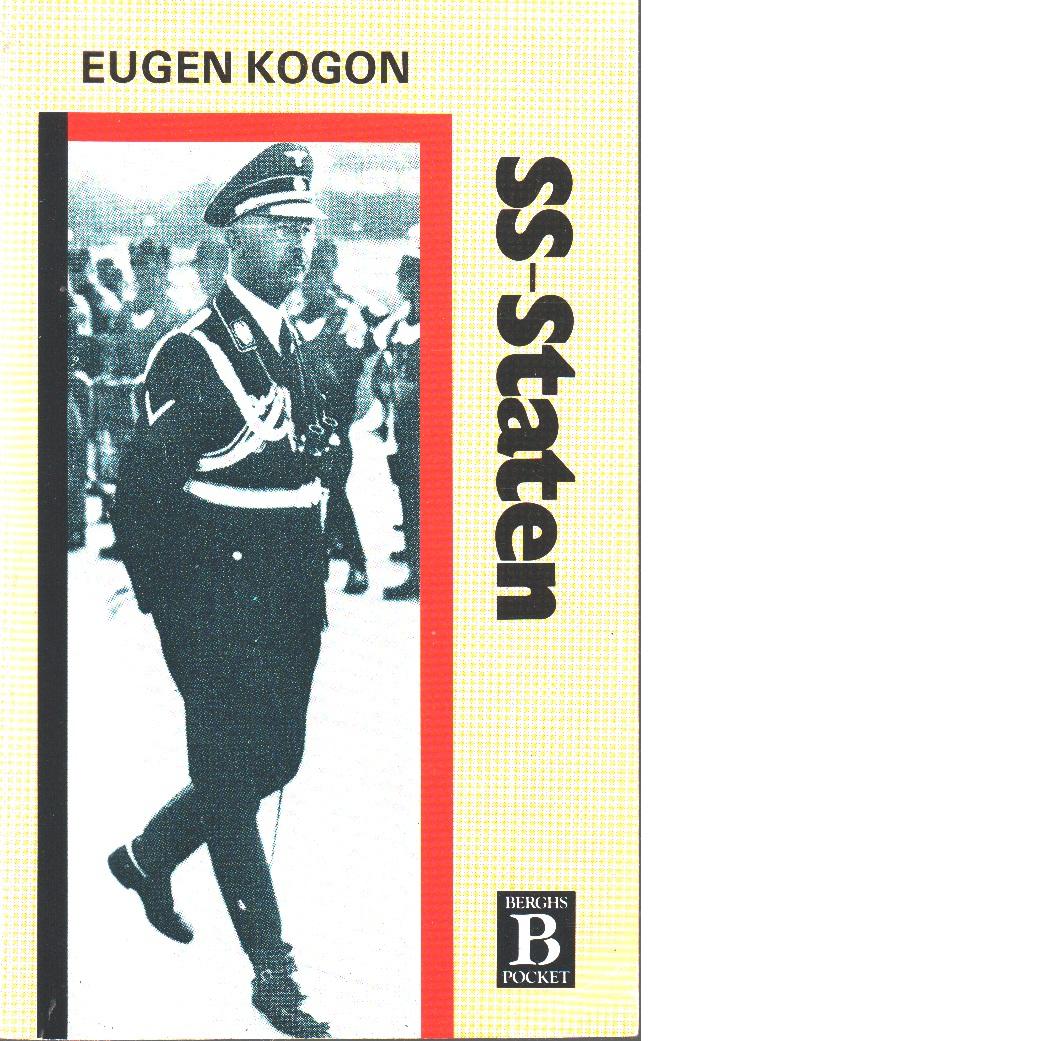 SS-staten : de tyska koncentrationslägrens system - Kogon, Eugen