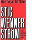 Från början till slutet : en spions memoarer / Stig Wennerström - Wennerström, Stig