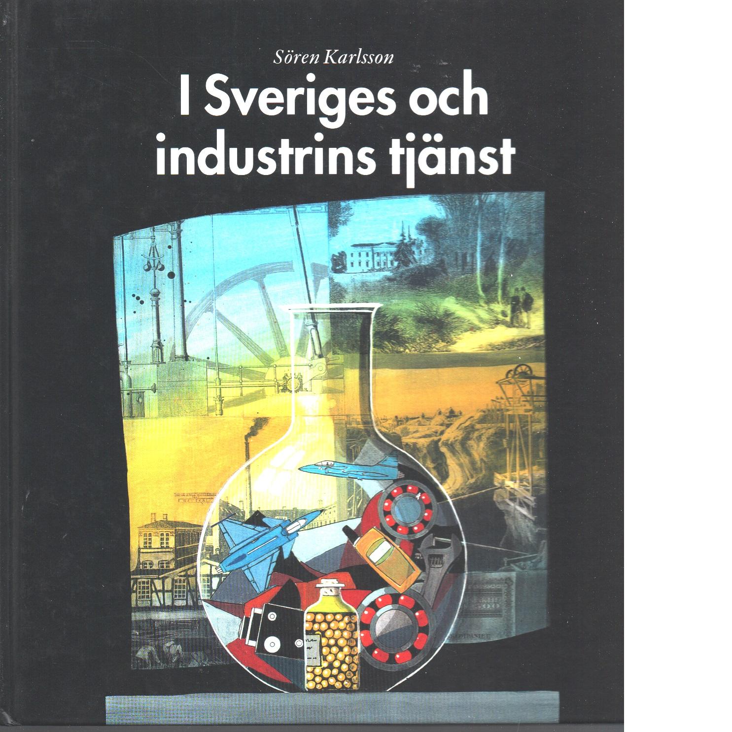 I Sveriges och industrins tjänst - Karlsson, Sören