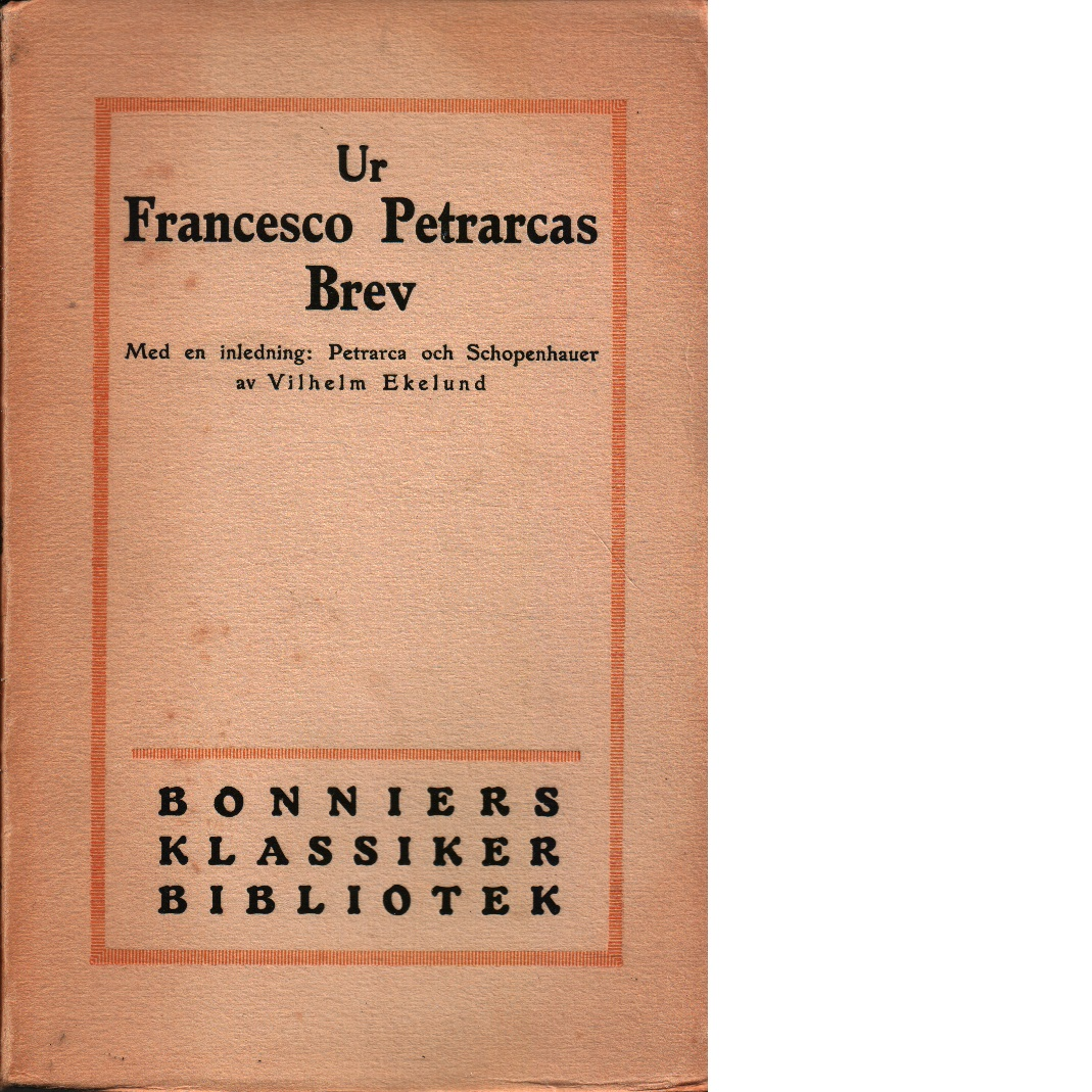 Ur Francesco Petrarcas brev - Petrarca, Francesco,