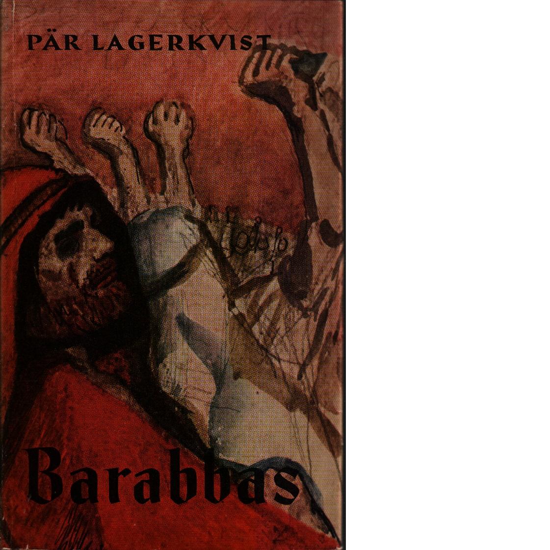Barabbas. - Lagerkvist, Pär