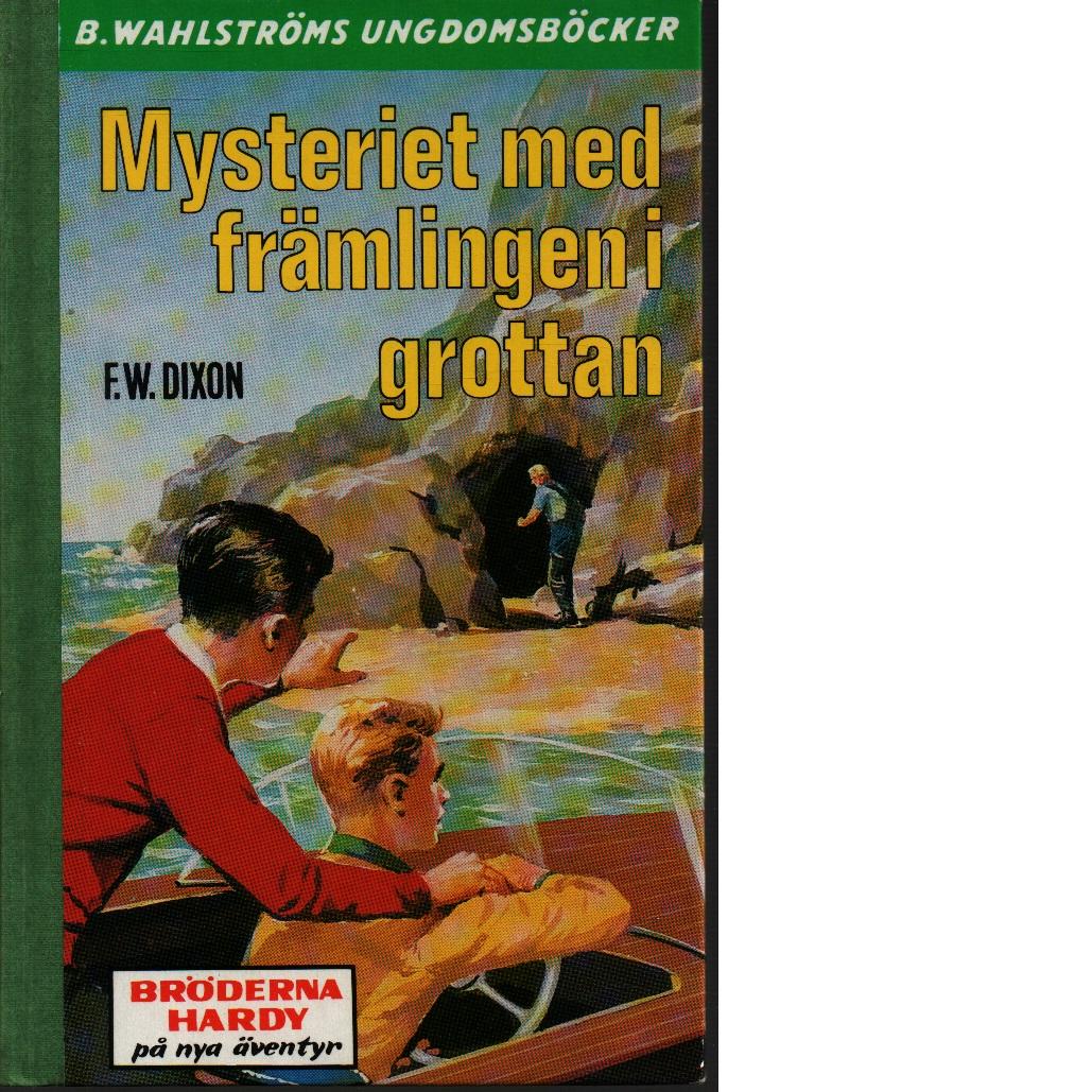 Mysteriet med främlingen i grottan - Dixon, Franklin W.