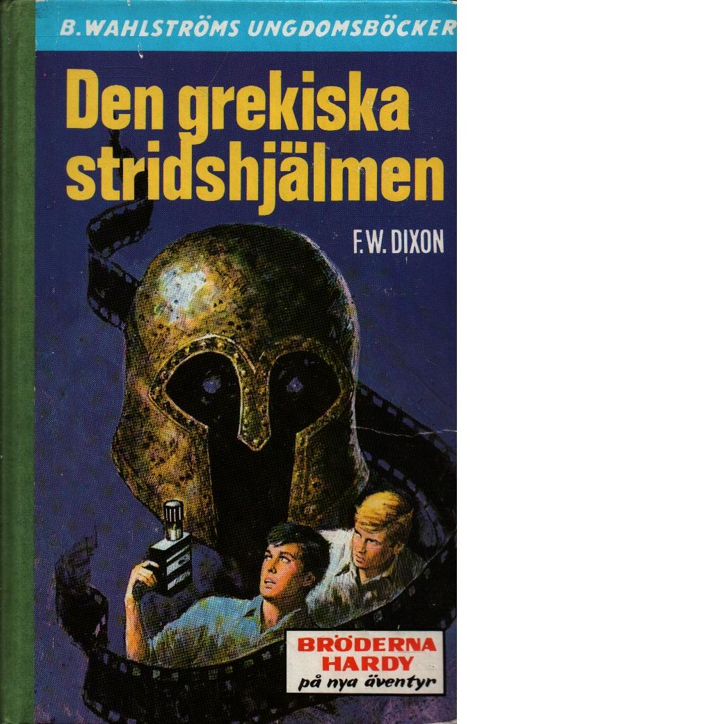 Den grekiska stridshjälmen - Dixon, Franklin W.