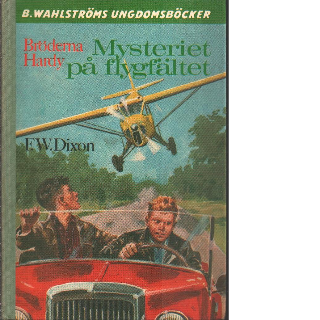 Mysteriet på flygfältet - Dixon, Franklin W.