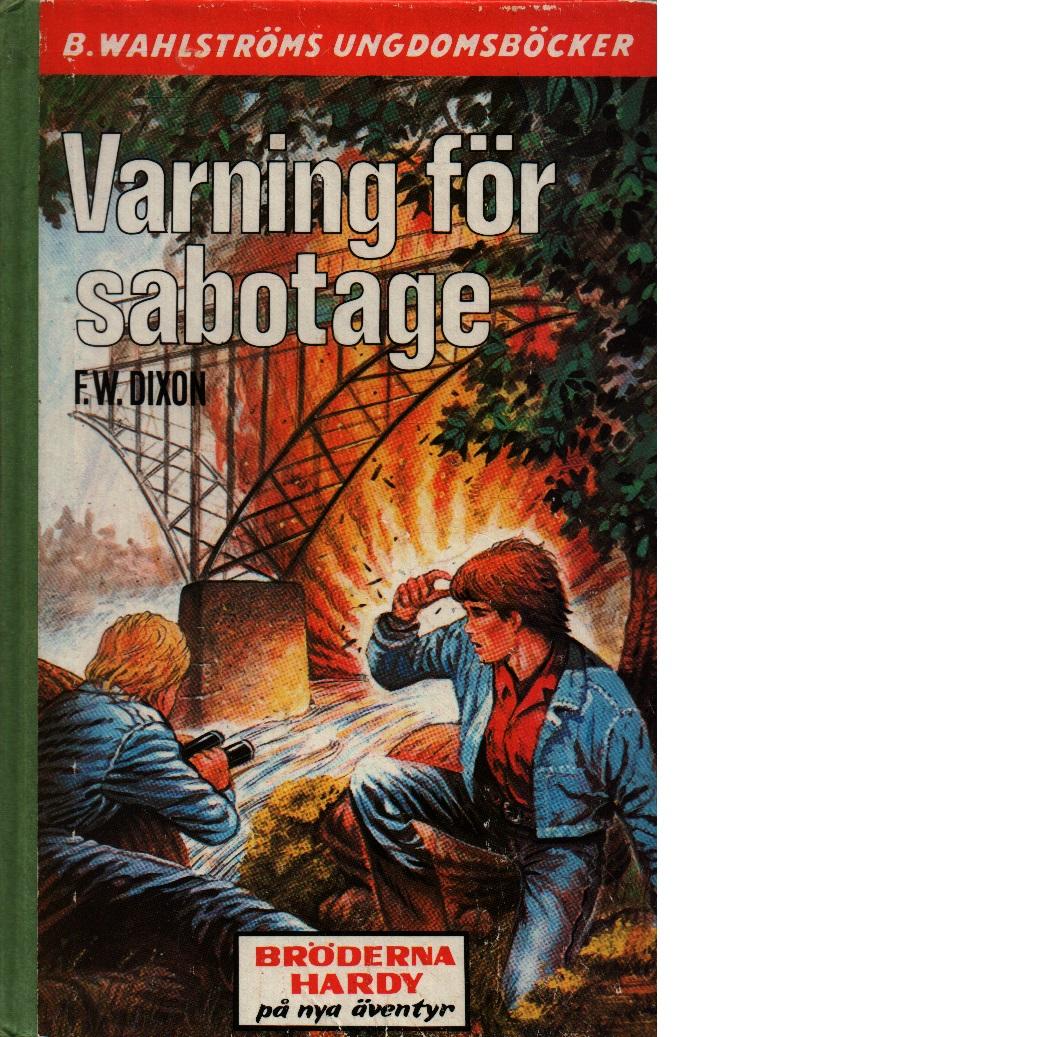 Varing för sabotage - Dixon, Franklin W.