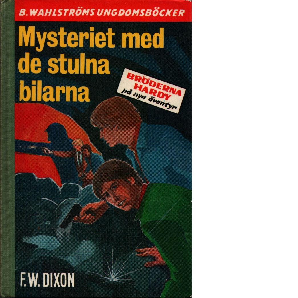 Mysteriet med de stulna bilarna - Dixon, Franklin W.