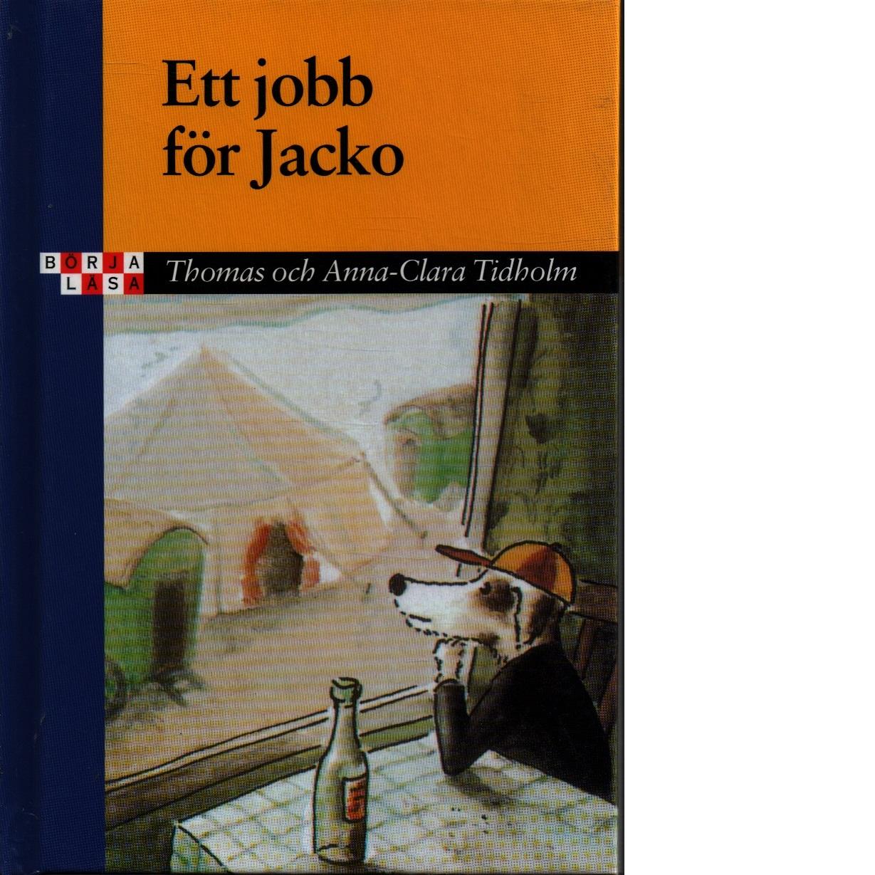 Ett Jobb för Jakob - Tidholm, Thomas och Tidholm, Anna-Clara