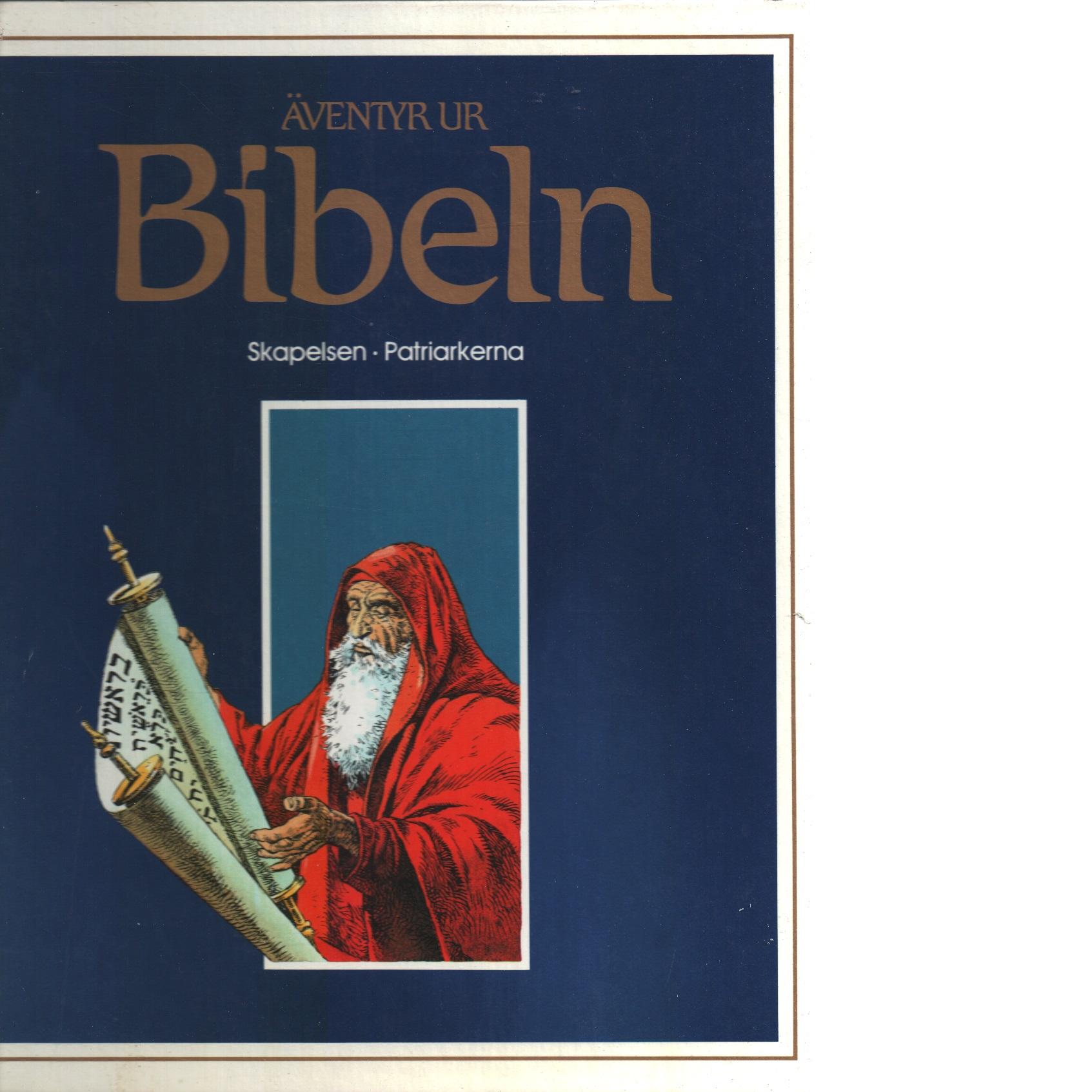 Äventyr ur Bibeln : Skapelsen, patriarkerna - Dahler, Etienne  och Bielsa, José