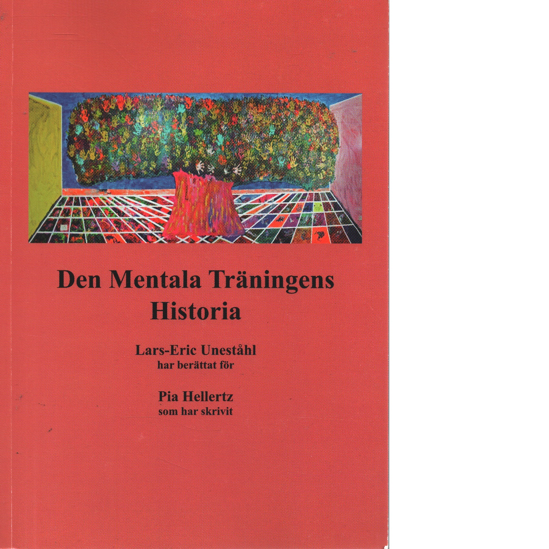 Den mentala träningens historia - Hellertz, Pia