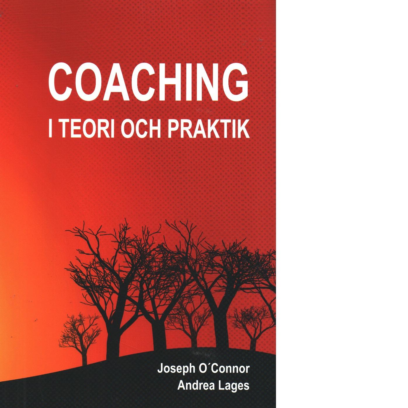 Coaching i teori och praktik - O'Connor, Joseph och Lages, Andrea