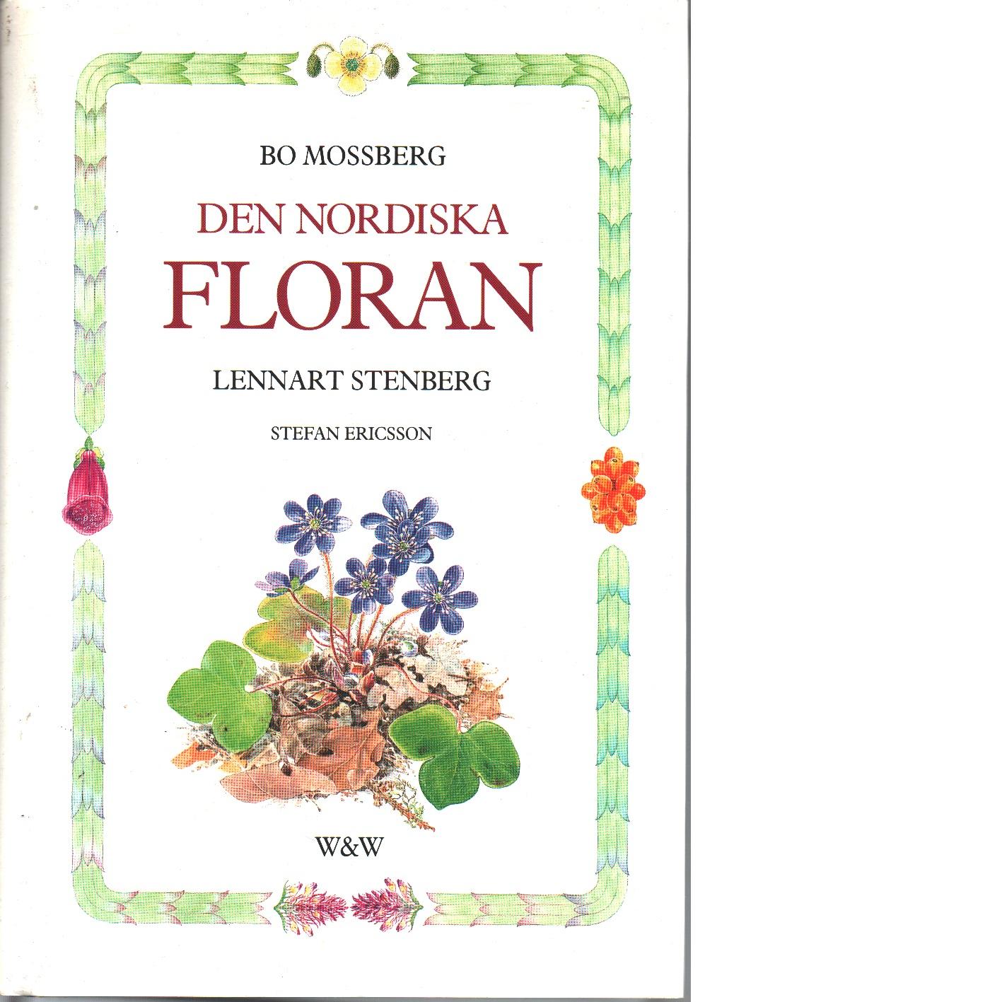 Den nordiska floran - Mossberg, Bo och Stenberg, Lennart samt Ericsson, Stefan