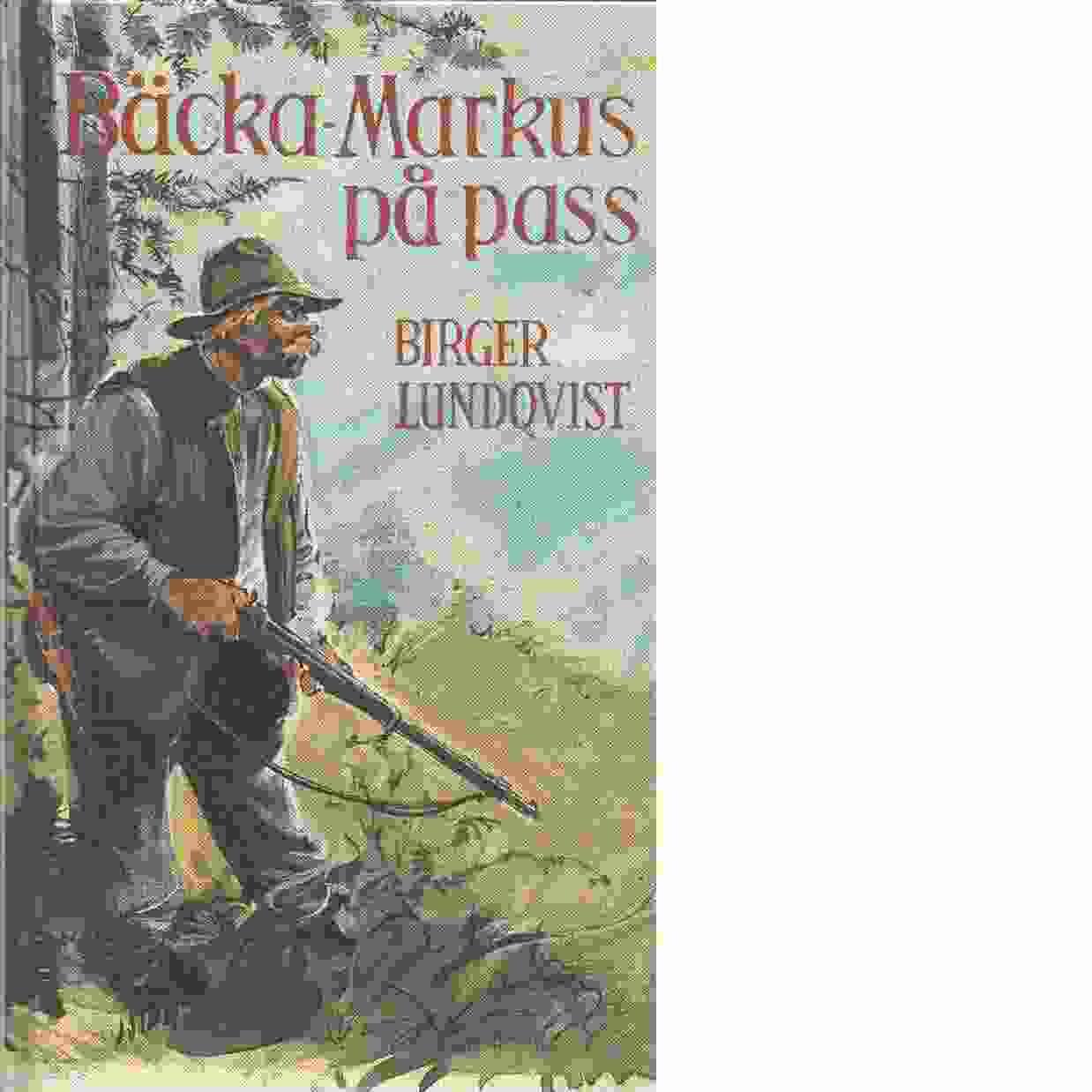 Bäcka-Markus på pass - Lundqvist, Birger