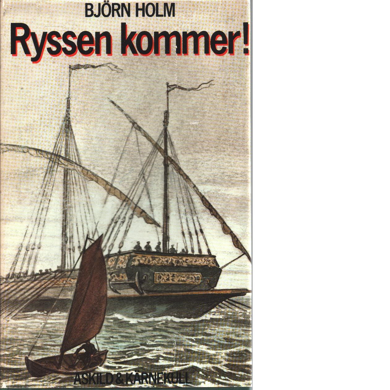 Ryssen kommer - Holm, Björn