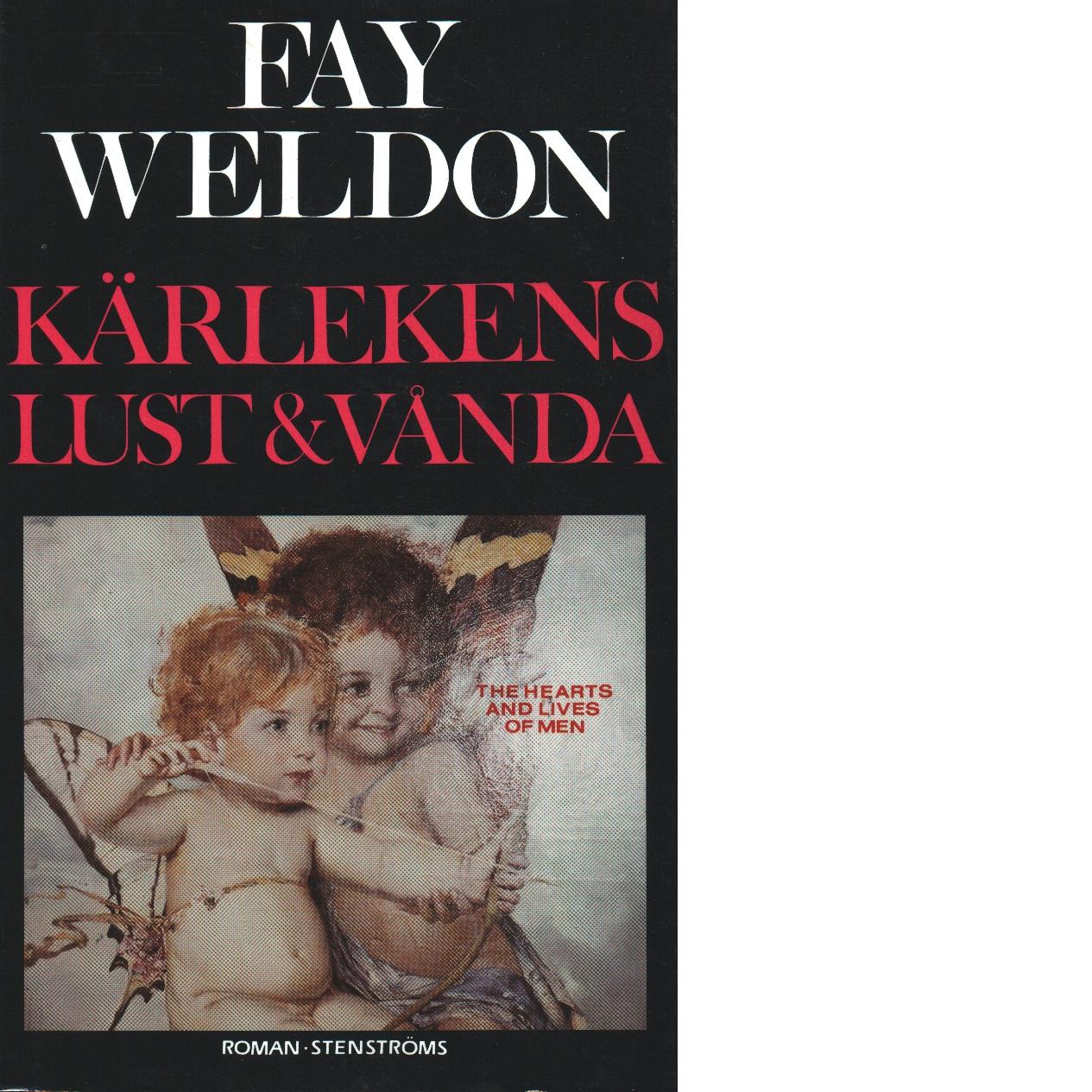 Kärlekens lust och vånda - Weldon, Fay