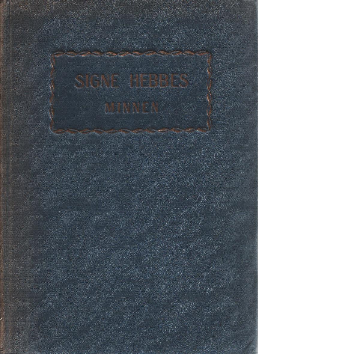 Signe Hebbes minnen - Hebbe, Signe Och Dixelius-brettner, Hildur