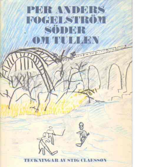 Söder om tullen - Fogelström, Per Anders