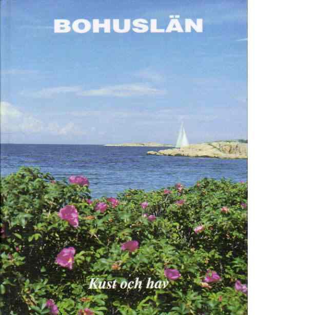Bohuslän : årsbok. 1998, [kust och hav] - Redaktion: Overland, Viveka och Engelbrektsson, Marlene
