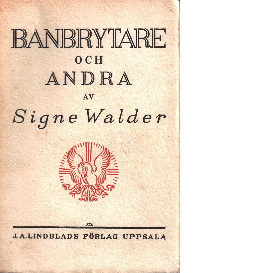 Banbrytare och andra : ur nordiska kristna kvinnors liv och gärning - Walder, Signe