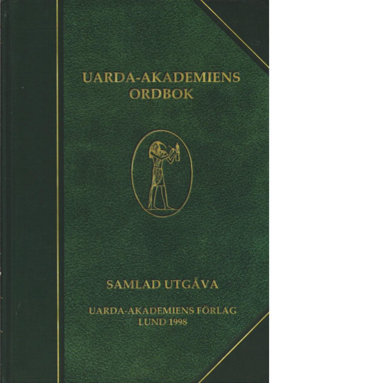 Uarda-akademiens ordbok : samlad utgåva - Uarda-akademien