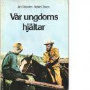 Vår ungdoms hjältar - Olsheden, Jan Och Olsson, Stellan