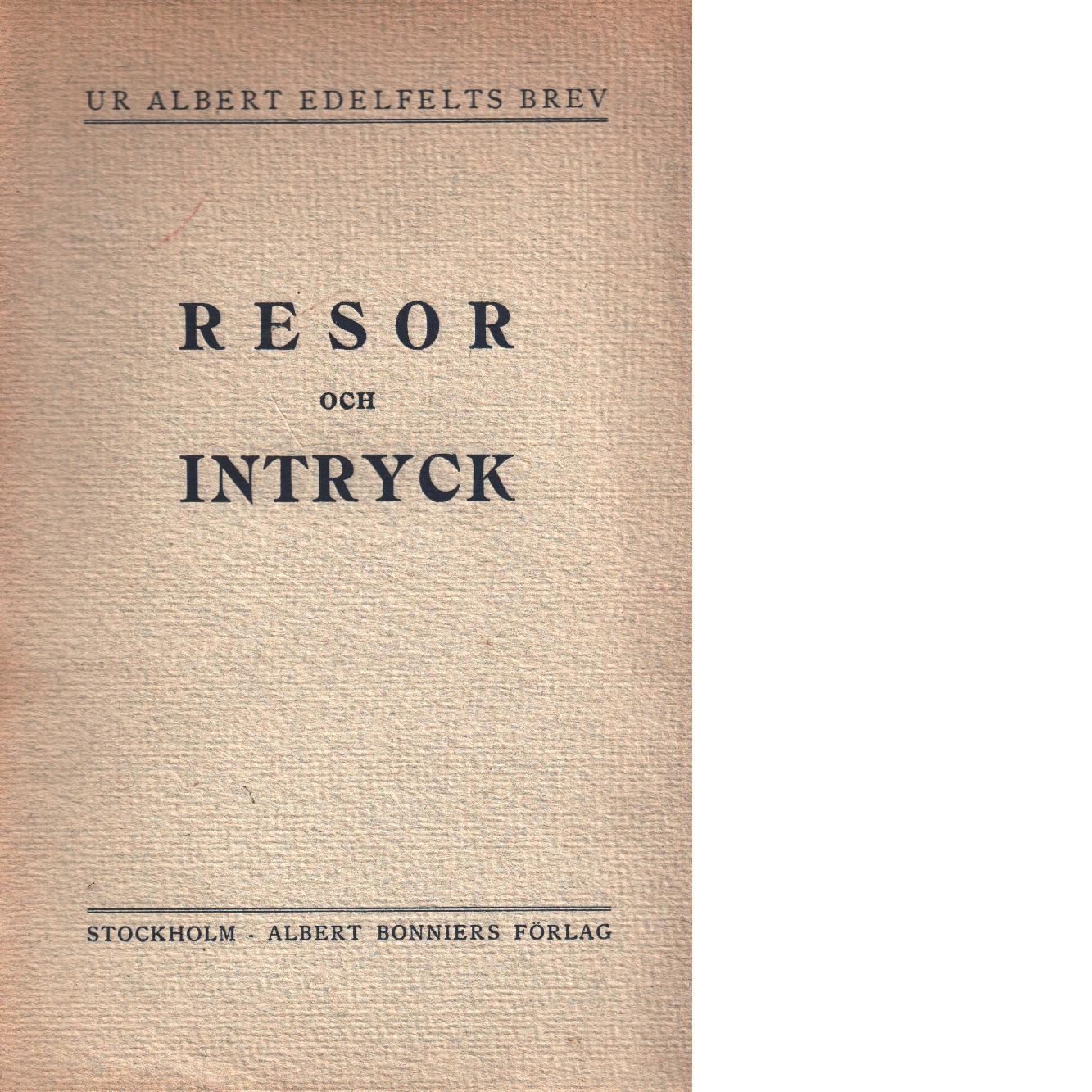 Ur Albert Edelfelts brev. [2], Resor och intryck - Edelfelt, Albert