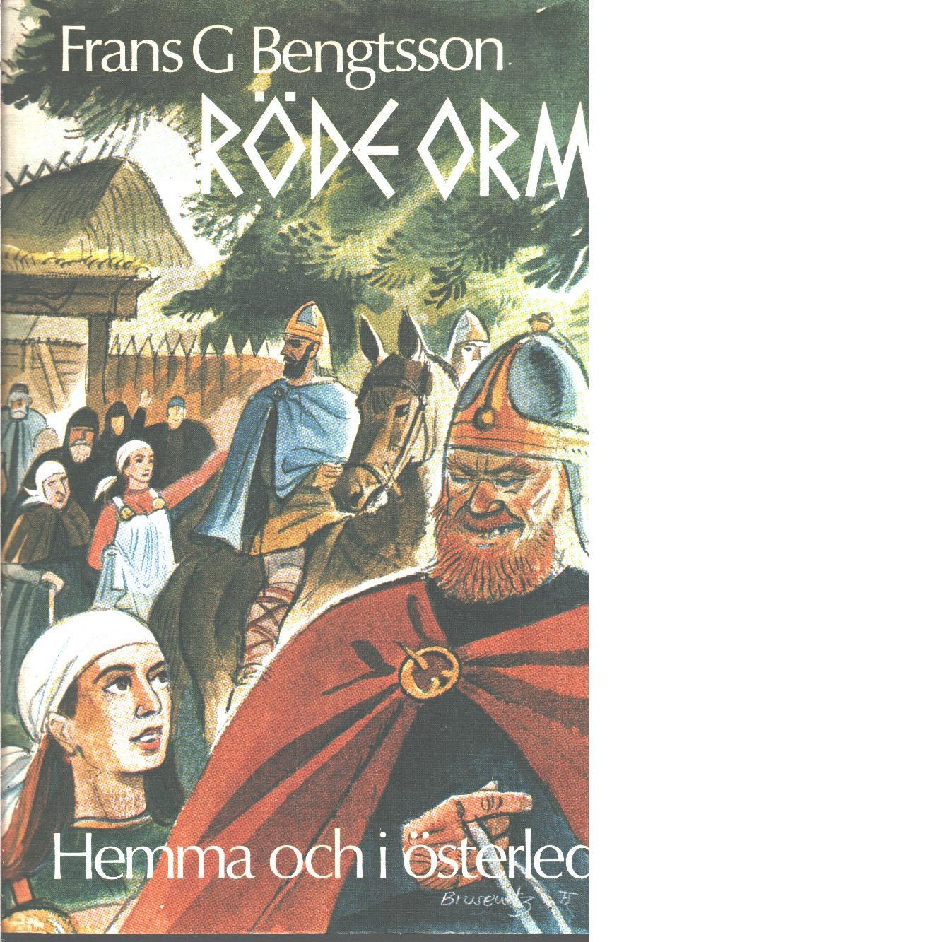 Röde Orm : hemma och i österled - Bengtsson, Frans G