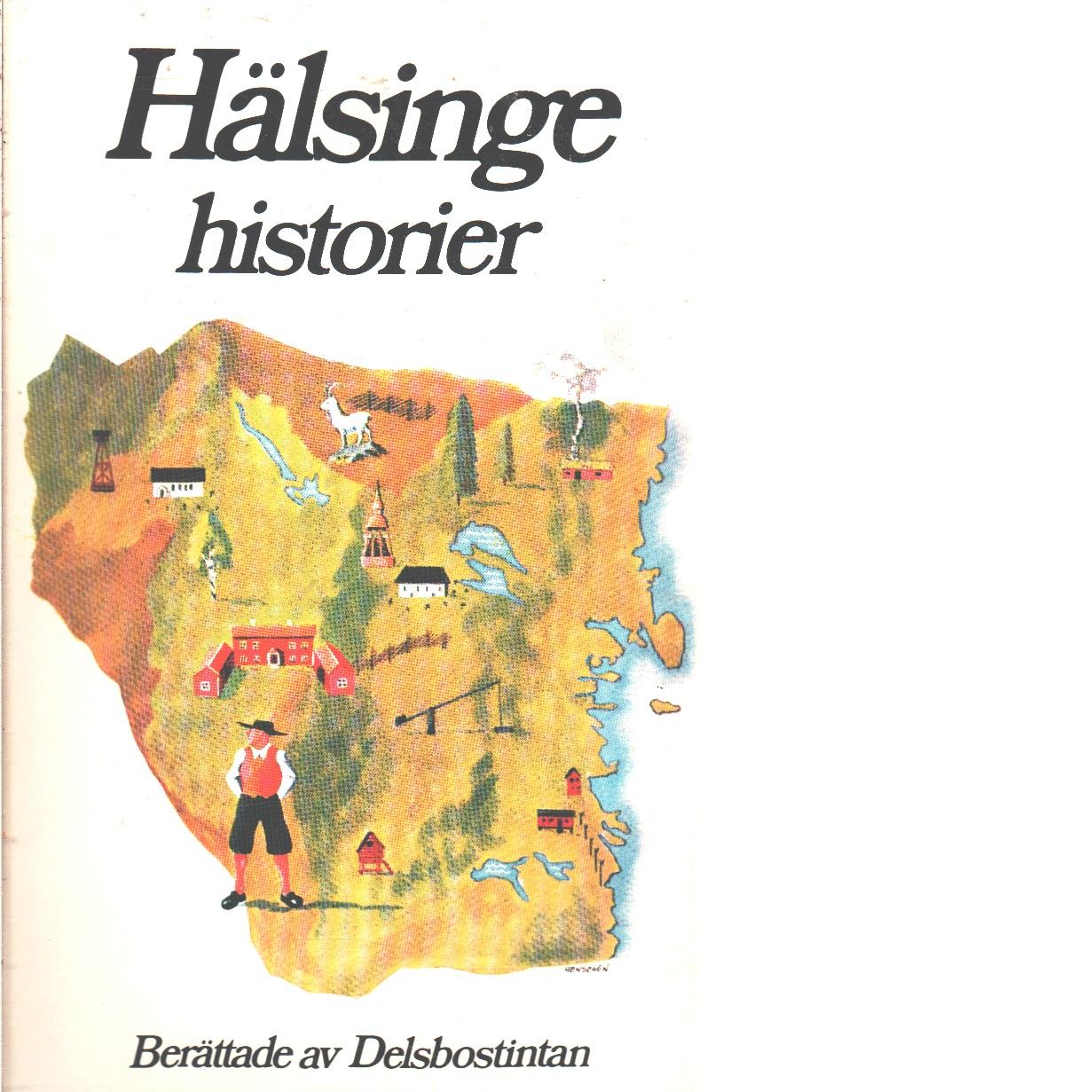 Hälsingehistorier Berättade av Delsbostinta - Gawell-Brumenthal, Ida