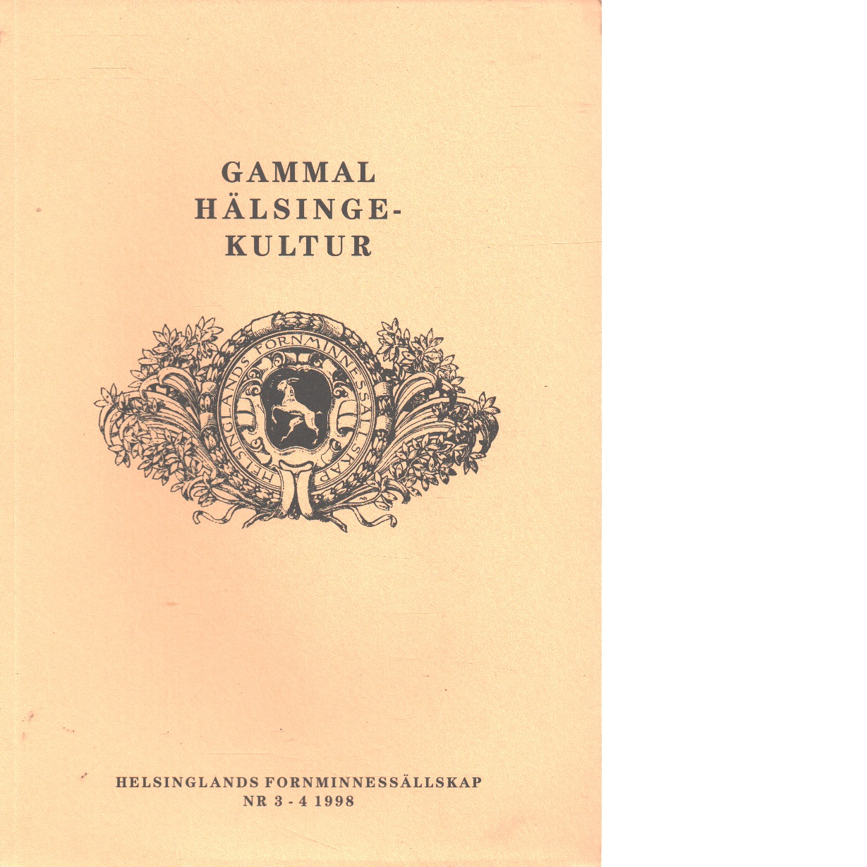Gammal hälsingekultur : meddelanden från Hälsinglands fornminnessällskap N:r 3-41998 - Helsinglands Fornminnessällskap