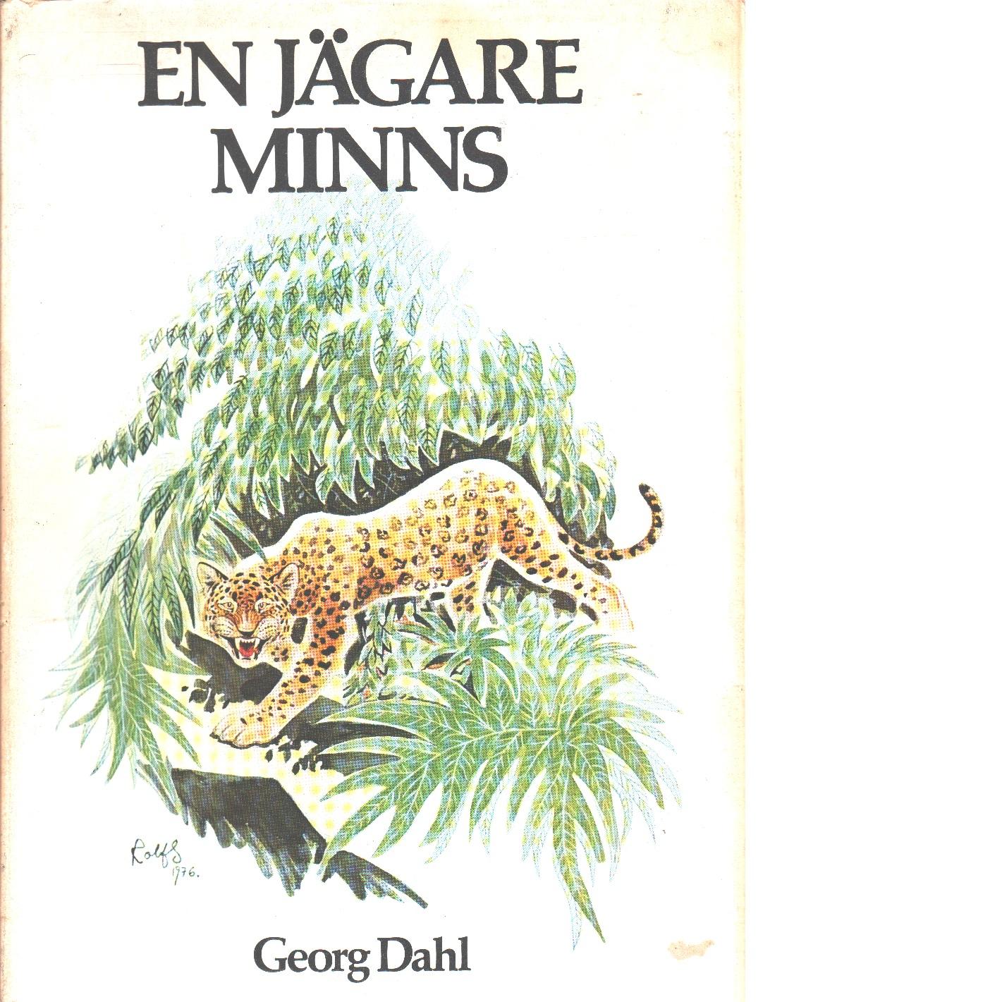 En jägare minns - Dahl, Georg