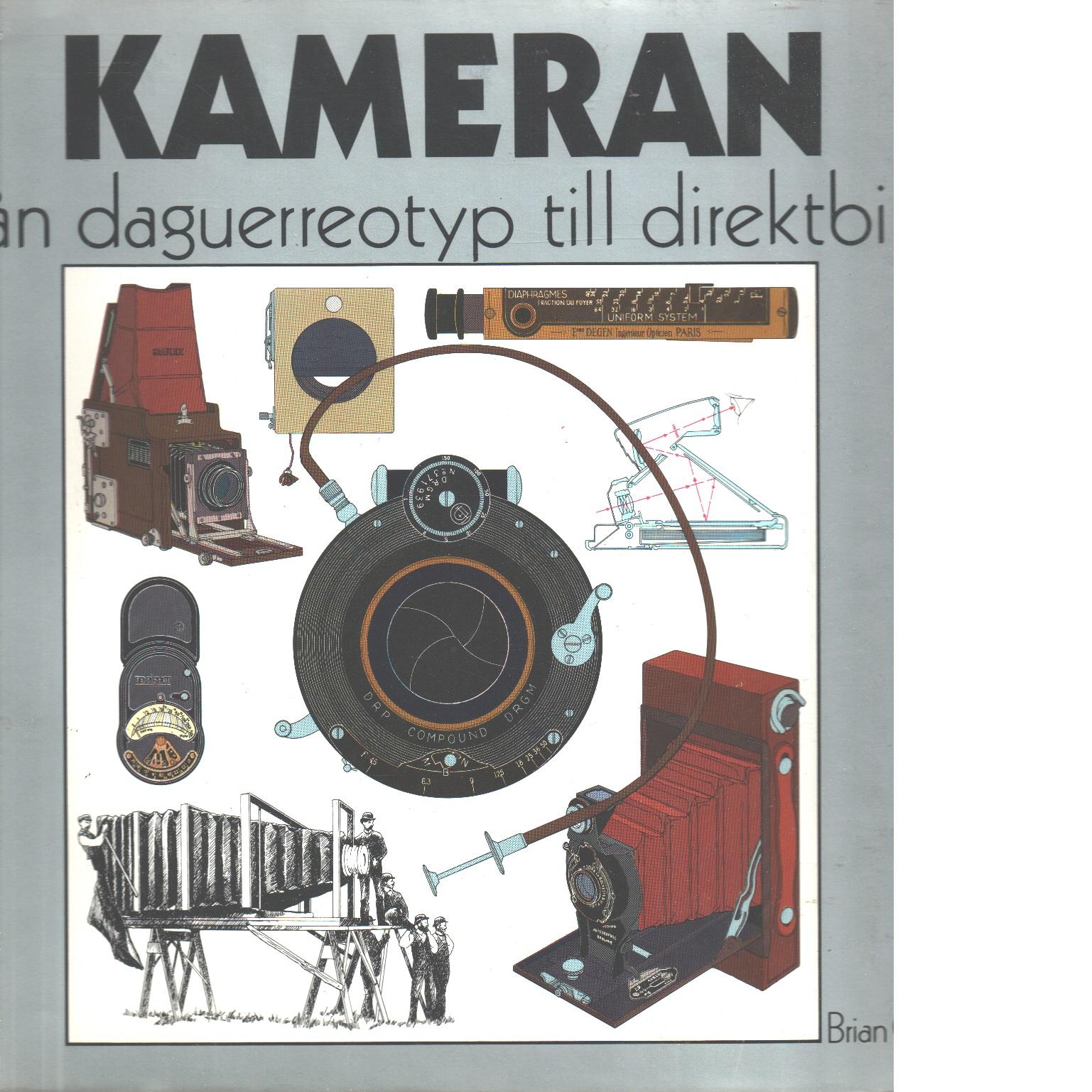 Kameran : från daguerreotyp till direktbild - Coe, Brian