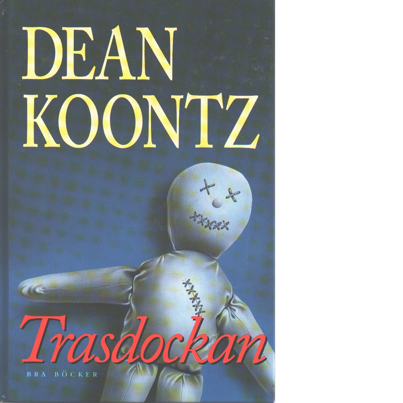 Trasdockan - Koontz, Dean R.