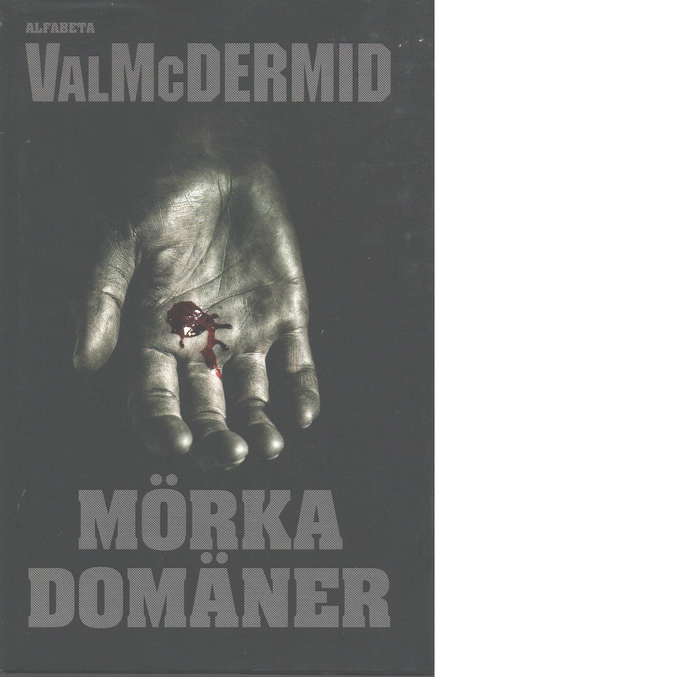 Mörka domäner - McDermid, Val