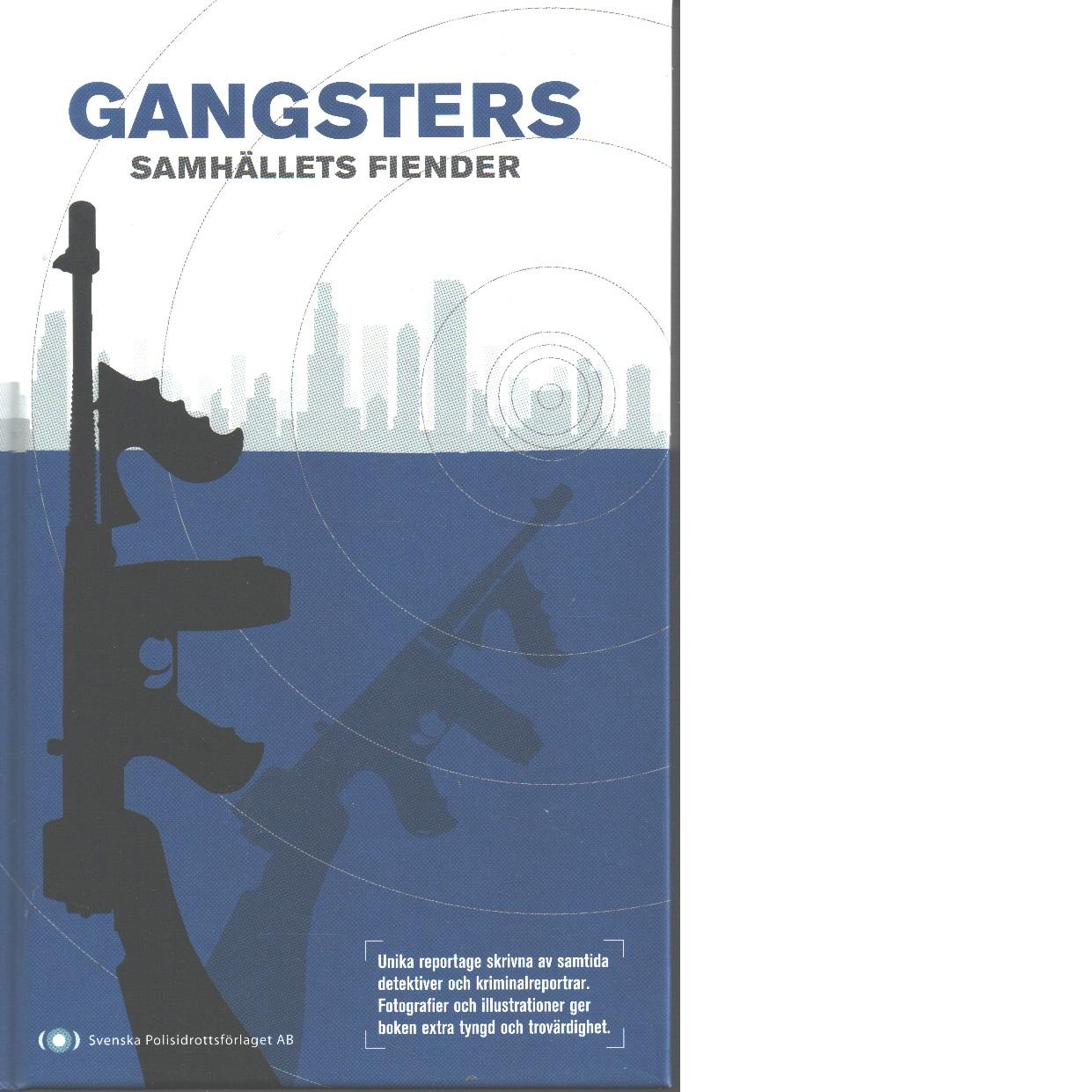 Gangsters : samhällets fiender - Red.
