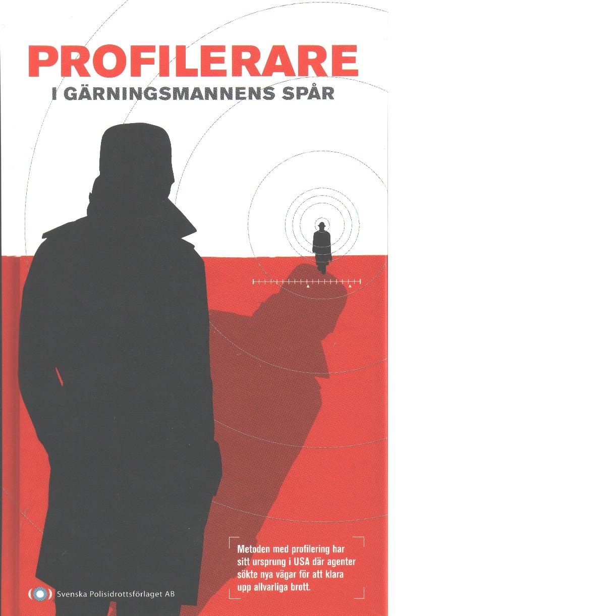 Profilerare : i gärningsmannens spår - Red.
