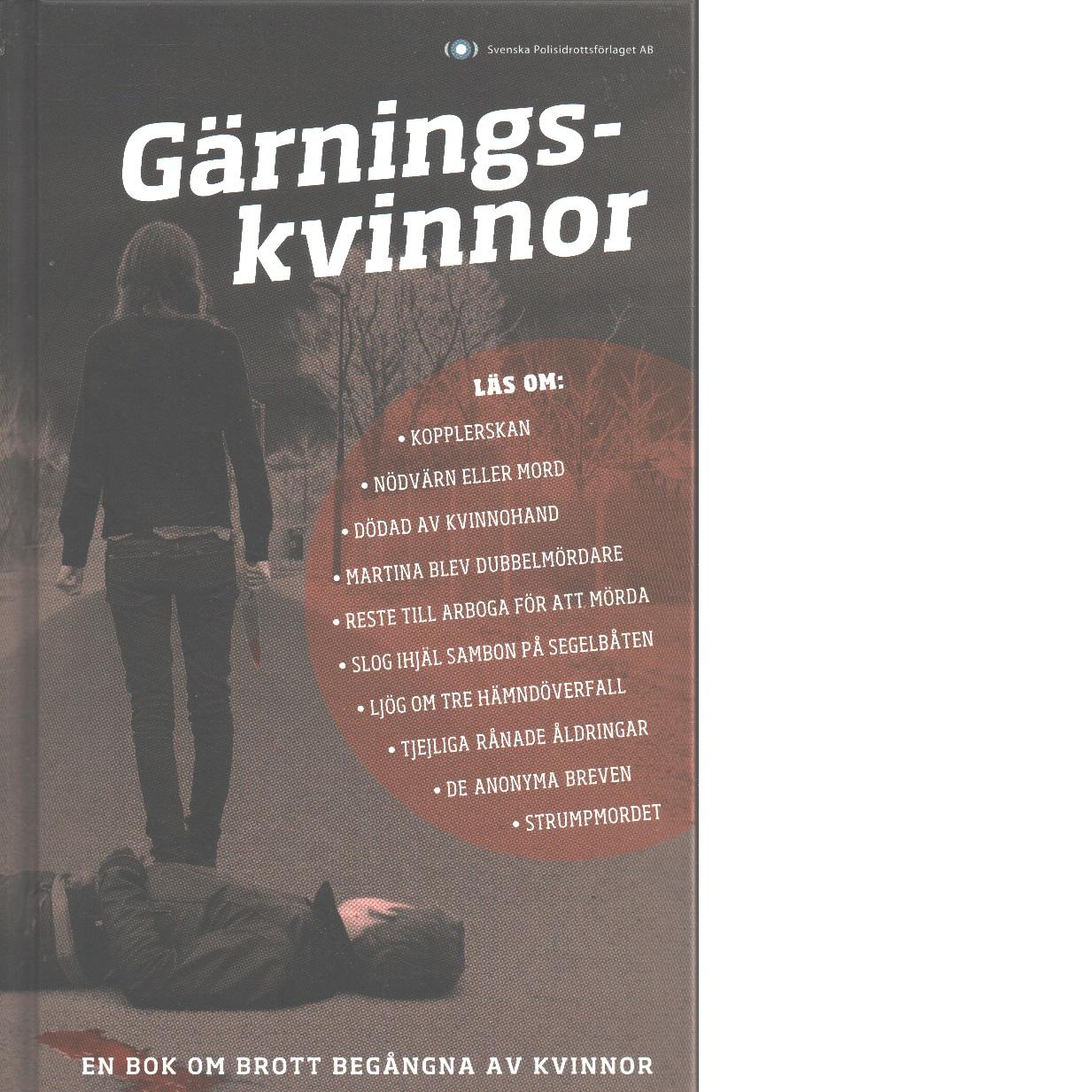 Gärningskvinnor : en bok om brott begångna av kvinnor - Red.