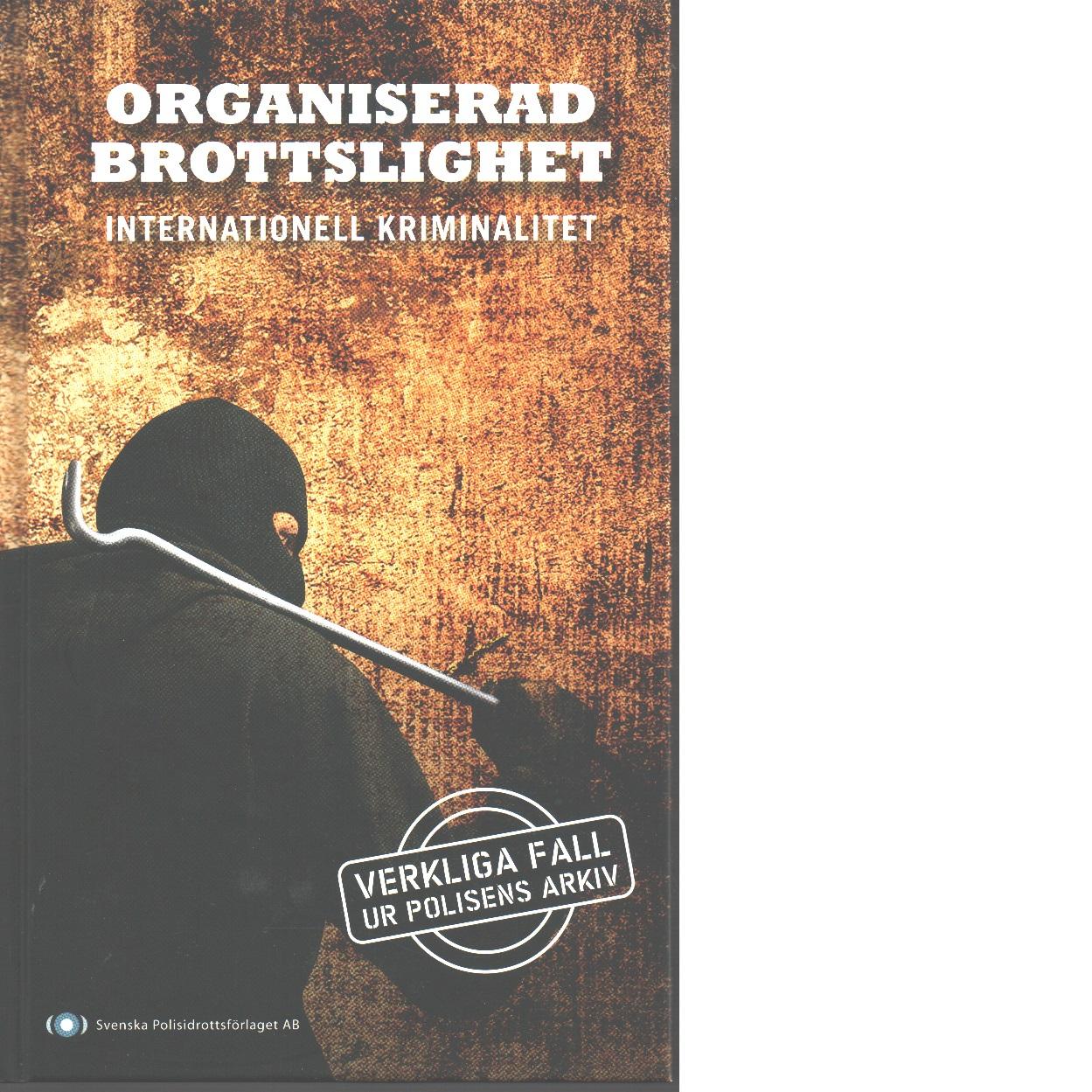 Organiserad brottslighet : internationell kriminalitet - Red.