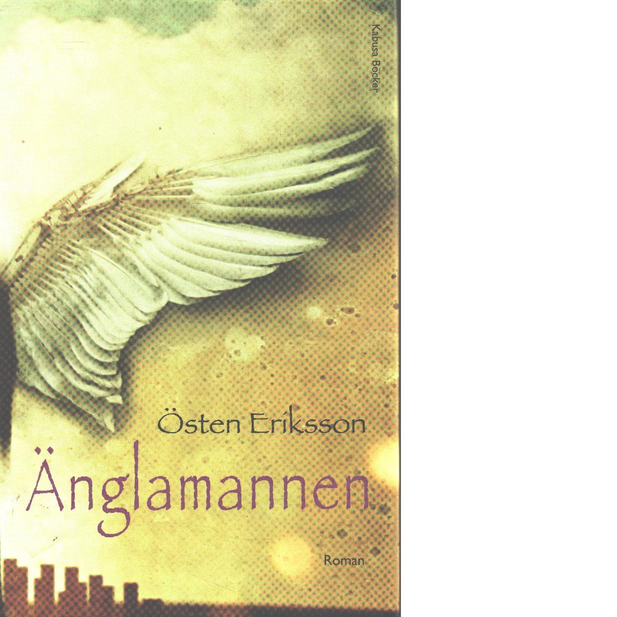 Änglamannen - Eriksson, Östen