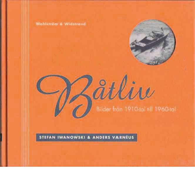 Båtliv : bilder från 1910-tal till 1960-tal - Iwanowski, Stefan & Værnéus, Anders
